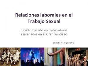 Relaciones laborales en el Trabajo Sexual Estudio basado