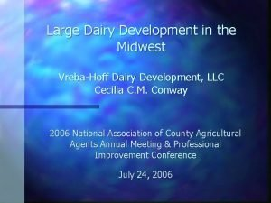 Large Dairy Development in the Midwest VrebaHoff Dairy