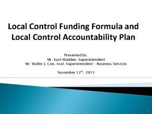 Local Control Funding Formula and Local Control Accountability