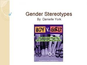 Gender Stereotypes By Danielle York Gender vs Sex