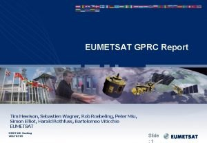 EUMETSAT GPRC Report Tim Hewison Sebastien Wagner Rob
