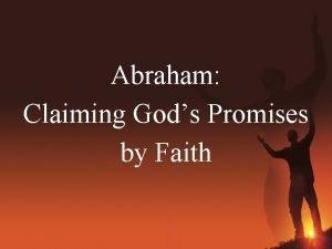 Abraham Claiming Gods Promises by Faith Heb 6