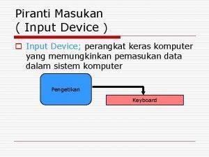 Piranti Masukan Input Device o Input Device perangkat