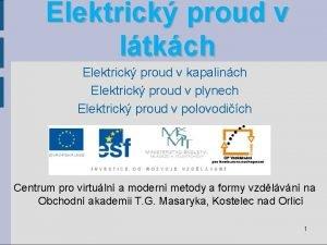 Elektrick proud v ltkch Elektrick proud v kapalinch