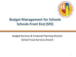 Budget Management for Schools Front End SFE Budget