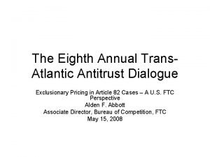The Eighth Annual Trans Atlantic Antitrust Dialogue Exclusionary