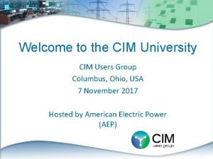 Welcome to the CIM University CIM Users Group