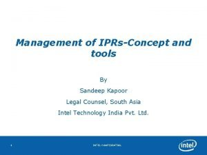 Management of IPRsConcept and tools By Sandeep Kapoor