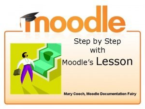 Step by Step with Moodles Lesson Mary Cooch