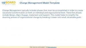Change Management Model Template Change Management typically includes