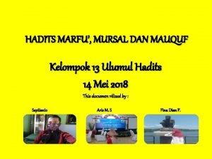 HADITS MARFU MURSAL DAN MAUQUF Kelompok 13 Ulumul