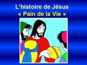 Lhistoire de Jsus Pain de la Vie Jsus