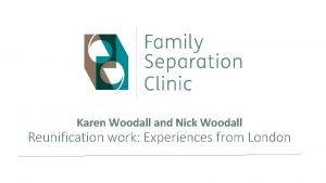Karen Woodall and Nick Woodall Reunification work Experiences