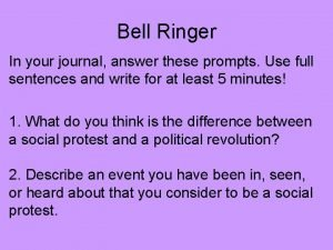 Bell Ringer In your journal answer these prompts