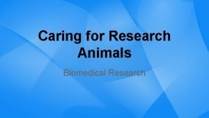 Caring for Research Animals Biomedical Research Caring for