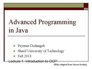 Advanced Programming in Java Peyman Dodangeh n Sharif