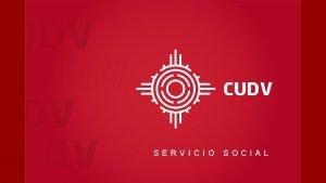 SERVICIO SOCIAL SERVICIO SOCIAL Se entiende por servicio