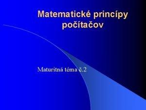 Matematick princpy potaov Maturitn tma 2 Dvojkov a