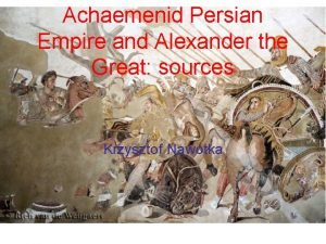 Achaemenid Persian Empire and Alexander the Great sources