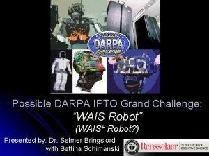 Possible DARPA IPTO Grand Challenge WAIS Robot WAIS