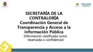 SECRETARA DE LA CONTRALORA Coordinacin General de Transparencia