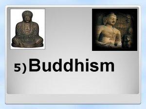 5 Buddhism Number of followers Founder Siddhartha Gautama