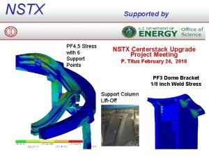 NSTX Supported by PF 4 5 Stress with