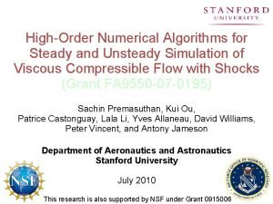 HighOrder Numerical Algorithms for Steady and Unsteady Simulation