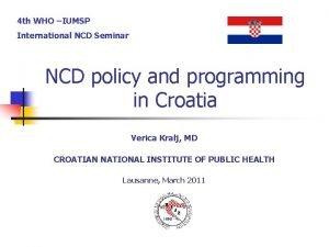 4 th WHO IUMSP International NCD Seminar NCD