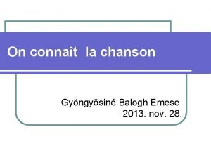 On connat la chanson Gyngysin Balogh Emese 2013