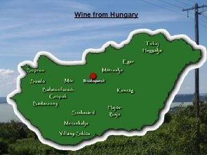 Wine from Hungary The land of Hungary soils