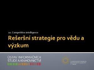 10 Competitive intelligence Reern strategie pro vdu a