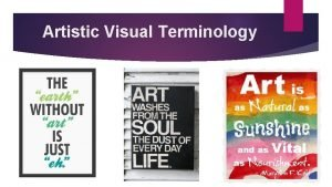 Artistic Visual Terminology FOCAL POINT Focal Point The