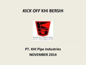 KICK OFF KHI BERSIH PT KHI Pipe Industries