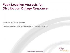 Fault Location Analysis for Distribution Outage Response Presented