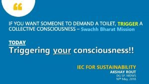 TRIGGER Swachh Bharat Mission Triggering your consciousness IEC