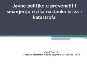 Javne politike u prevenciji i smanjenju rizika nastanka