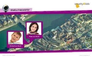 Starke Passwrter Marie aus Basel Richard aus Basel