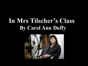 In Mrs Tilschers Class By Carol Ann Duffy