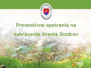 Preventvne opatrenia na zabrnenie renia kodcov Legislatvny rmec