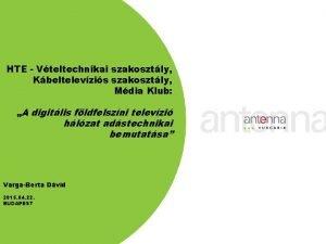 HTE Vteltechnikai szakosztly Kbeltelevzis szakosztly Mdia Klub A