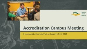 Accreditation Campus Meeting In preparation for Site Visit