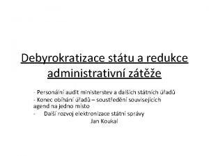 Debyrokratizace sttu a redukce administrativn zte Personln audit