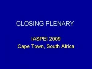 CLOSING PLENARY IASPEI 2009 Cape Town South Africa