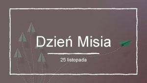 Dzie Misia 25 listopada wiatowy Dzie Pluszowego Misia