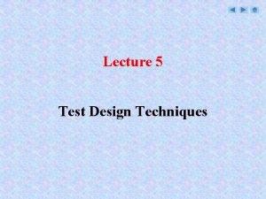 Lecture 5 Test Design Techniques Test Design Techniques