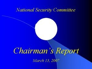 National Security Committee Chairmans Report March 13 2007