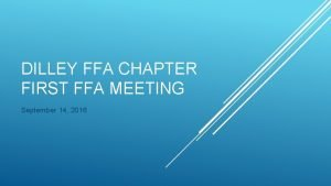 DILLEY FFA CHAPTER FIRST FFA MEETING September 14