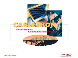 1999 Cabletron Systems 1999 Cabletron Systems Roam About