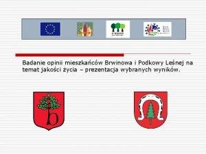 Badanie opinii mieszkacw Brwinowa i Podkowy Lenej na